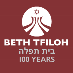 BETH TFILOH: CELEBRATING 100 YEARS